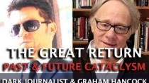Graham Hancock Ancient & Future Cataclysm – The Great Return Of Th Comet! (Dark Journalist)