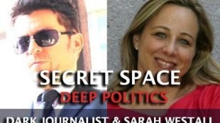 Sarah Westall On Secret Space – Deep Politics & UFOs  (Dark Journalist)